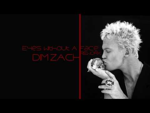 Billy Idol - Eyes Without A Face (Dim Zach Rework)