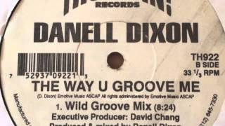 Danell Dixon : The way you groove me (Wild groove mix)