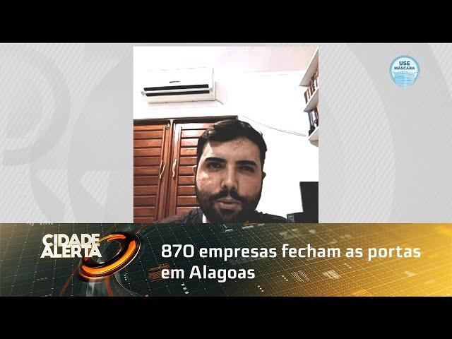 Pandemia: 870 empresas fecham as portas em Alagoas
