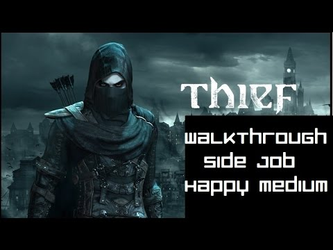 Thief Walkthrough - Side Jobs - Happy Medium