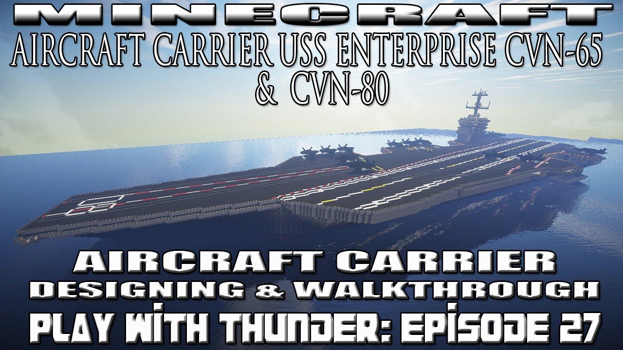 CVN-80 Minecraft: Aircraft Carrier Building and Walkthrough (USS ENTERPRISE: CVN  65 & CVN 80)( PWT EP27) - YouTube