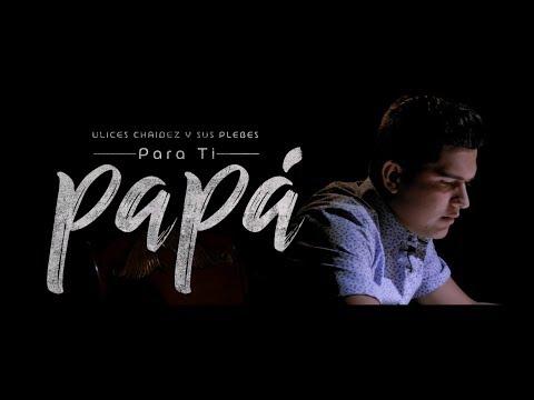 Para Ti Papá - (Video Oficial) - Ulices Chaidez y Sus Plebes - DEL Records 2018
