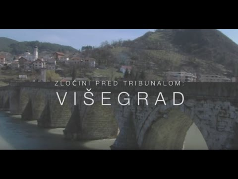 Zločini pred Tribunalom: Višegrad