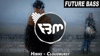 Baixar Hibiki - Cloudburst (Original Mix)   FBM