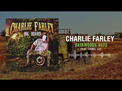 Charlie Farley - Backwoods Boys (feat. Daniel Lee)