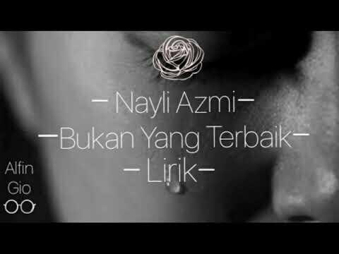 Nayli Azmi - Bukan Yang Terbaik ( Lirik Lagu)