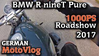 1000PS Roadshow 2017│Teil 8│BMW R nineT Pure