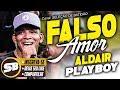 ALDAIR PLAYBOY AMOR FALSO 2018  AS MELHORES ANTIGAS [ Parabéns pra você, Falso amor ]