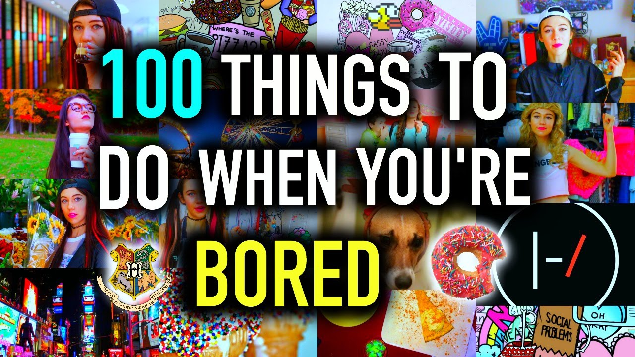 100 Things Do When Your Bored