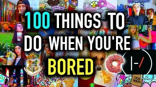 100+ Things to do When You