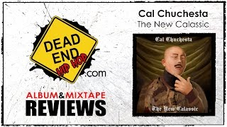 Cal Chuchesta - The New CALassic Mixtape Review | DEHH
