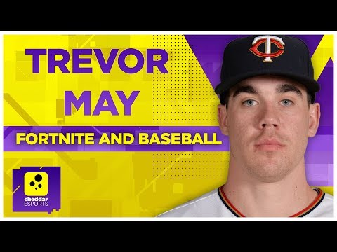 How MLB Pitcher Trevor May Balances Fortnite And Baseball | Cheddar Esports