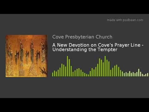 A New Devotion on Cove's Prayer Line - Understanding the Tempter