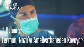 Ferman, Nazlı'yı ameliyathaneden kovuyor - Mucize Doktor 1. Bölüm