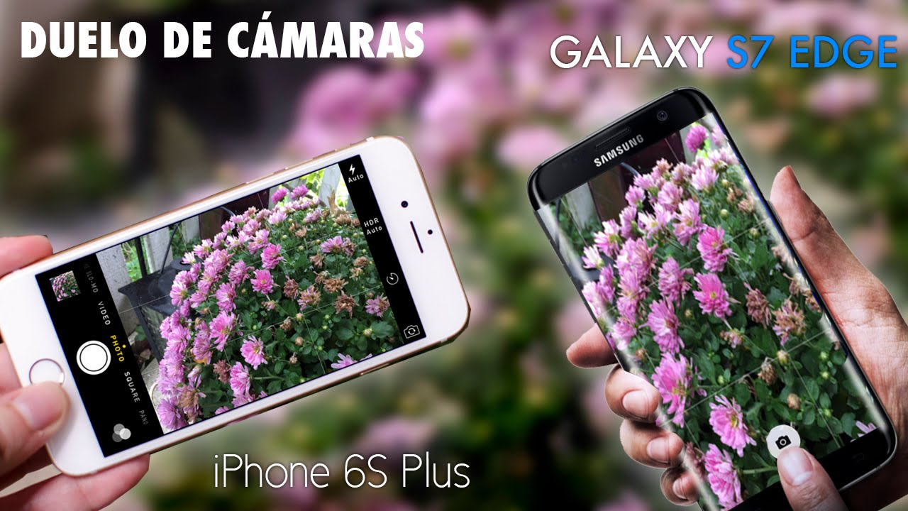 s7 edge vs iphone 6 s plus cual comprar