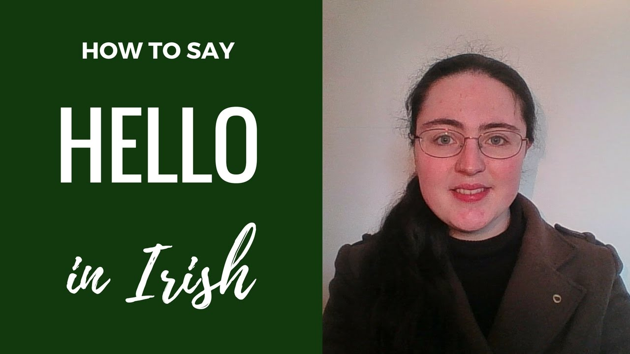 How To Say Hello In Irish Gaelic Youtube