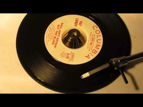 PAT LUNDY - SOUL AIN'T NOTHIN' BUT BLUES ( COLUMBIA 44312 )