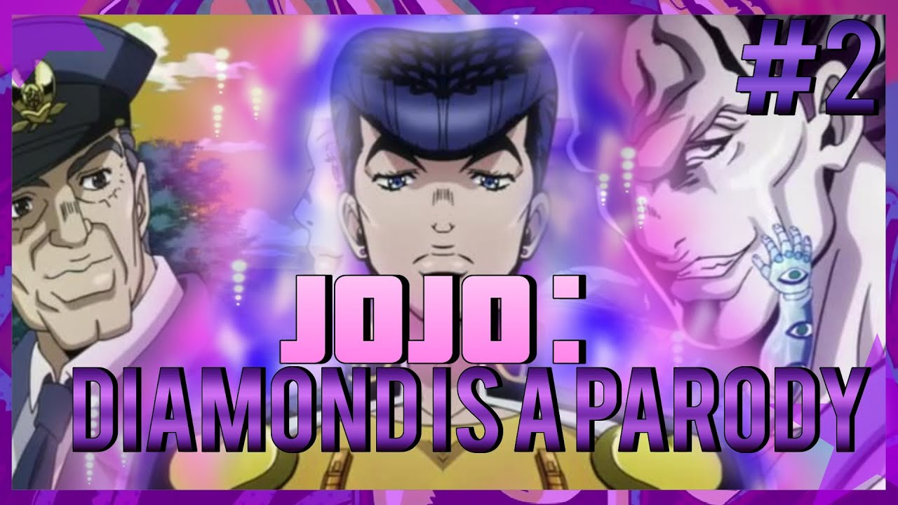 JoJo: Diamond is a Parody // Episode 2