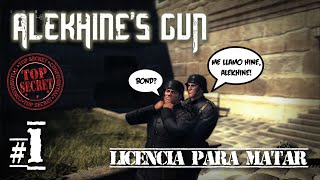 ALEKHINE´S GUN #1 | LICENCIA PARA MATAR | Gameplay Español Let´s Play