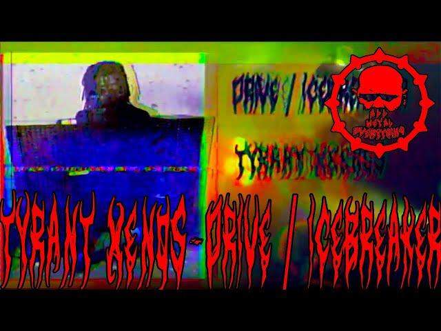 Tyrant Xenos • DRIVE / ICEBREAKER