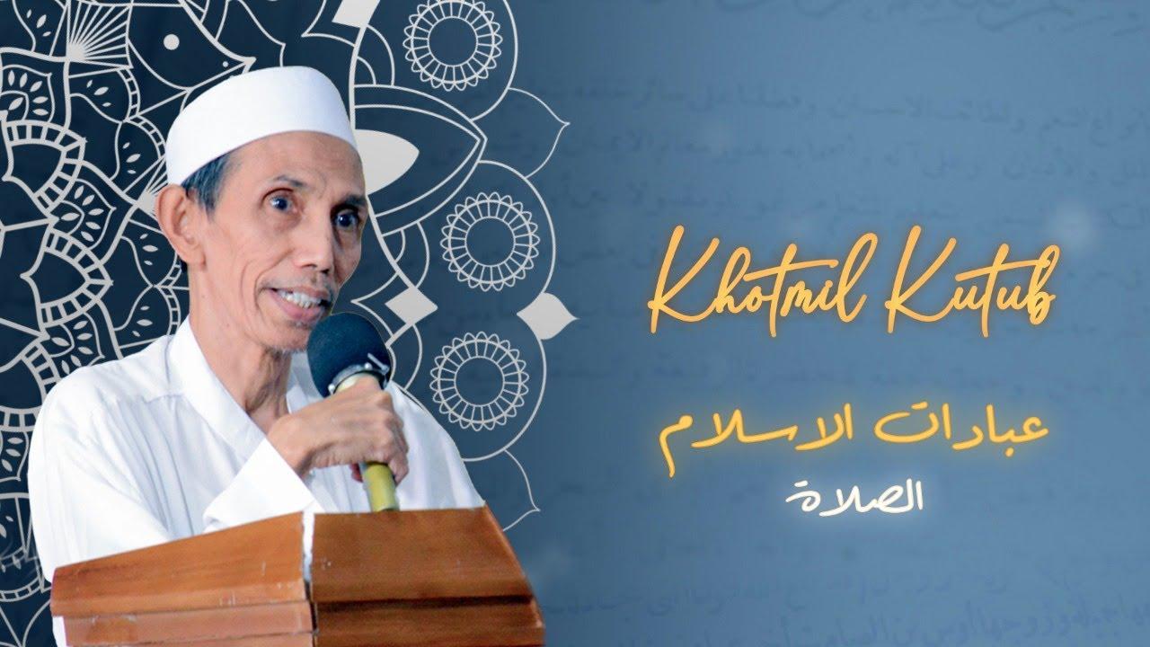 Khotmil Kutub KH. Moh. Zuhri Zaini - Ibadatul Islam (10/08/2020)
