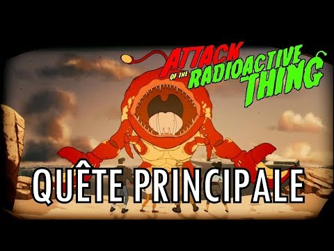 Attack of the Radioactive Thing : Quête principale