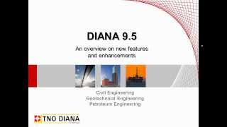 DIANA 9.5 - An overview on new features and developments