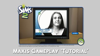 The Sims 2™ - Maxis Gameplay Tutorial