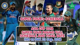 Asia Cup 2018: Super Four Round's Full Schedule | IND vs PAK 23 Sep. | Asia Cup 2018 |