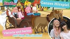 Bibi & Tina - Viktoria und Sarina auf dem Martinshof - GASTHÖRSPIEL in VOLLER LÄNGE