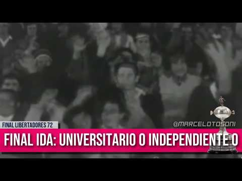 Final Libertadores 1972: Independiente vs Universitario