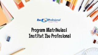 Program Matrikulasi Institut Ibu Profesional