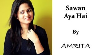Sawan Aya Hai | Creature 3D | Female Cover By Amrita Nayak