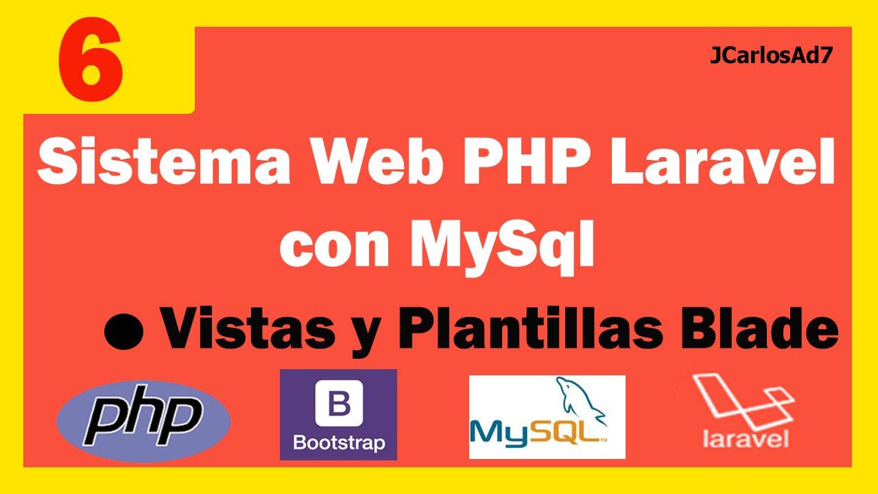 Sistema web PHP con laravel y Mysql (6-36) Vistas y plantillas Blade ...