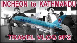 Incheon To Kathmandu #Part2 / Travel Vlog