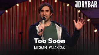 Don't Say I Love You Too Soon. Michael Palascak