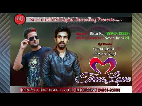 Latest Himachali Love Song | True Love | Singer Bittu Raj | Music by | Novin Joshi NJ |