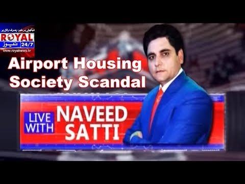 Airport Housing Society Scandal | Islamabad | Live With Naveed Satti | Royal News