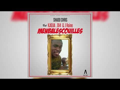 Shado Chris - Menbalescouilles Feat. Kadja D14 & J Haine