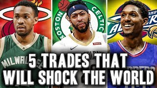 5 NBA Trades That Will Shock The World This Season