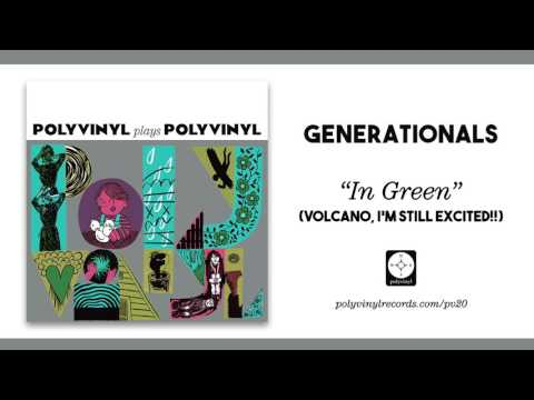 Generationals - In Green (Volcano, I'm Still Excited!!) [OFFICIAL AUDIO]