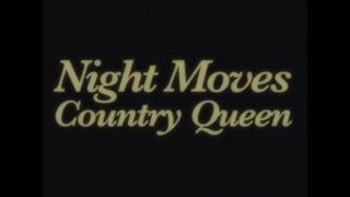 Night Moves - Country Queen (Official Video)