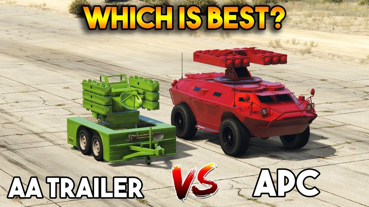 GTA 5 ONLINE : ANTI AIRCRAFT TRAILER VS APC (WHICH IS BEST?)
