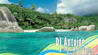 DJ Antoine feat Tom Dice-Sunlight(DavidEmvee remix)
