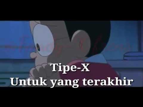 Tipe-X  (Untuk yang terakhir )