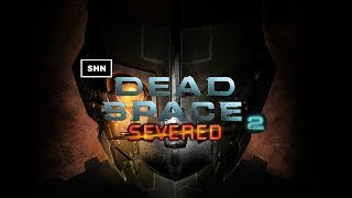 Dead Space 2 Severed 👻 Full HD 1080p 👻 Longplay Walkthrough Gameplay No Commentary