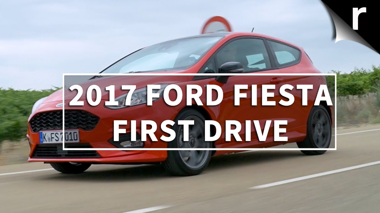2017 Ford Fiesta review: First drive
