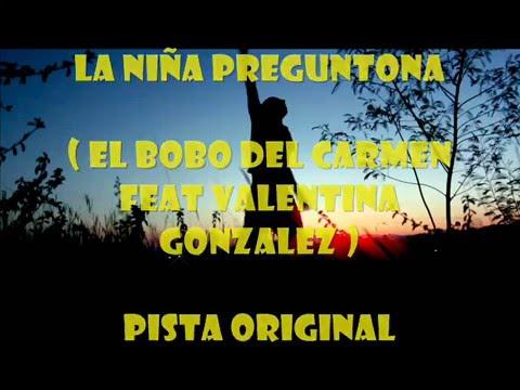 KAROKE DEMO -LA NIÑA PREGUNTONA - EL BOBO DEL CARMEN FEAT VALENTINA GONZALEZ