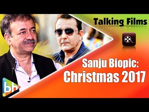 We Should Release Sanjay Dutt Biopic Around Christmas 2017 Says Rajkumar Hirani