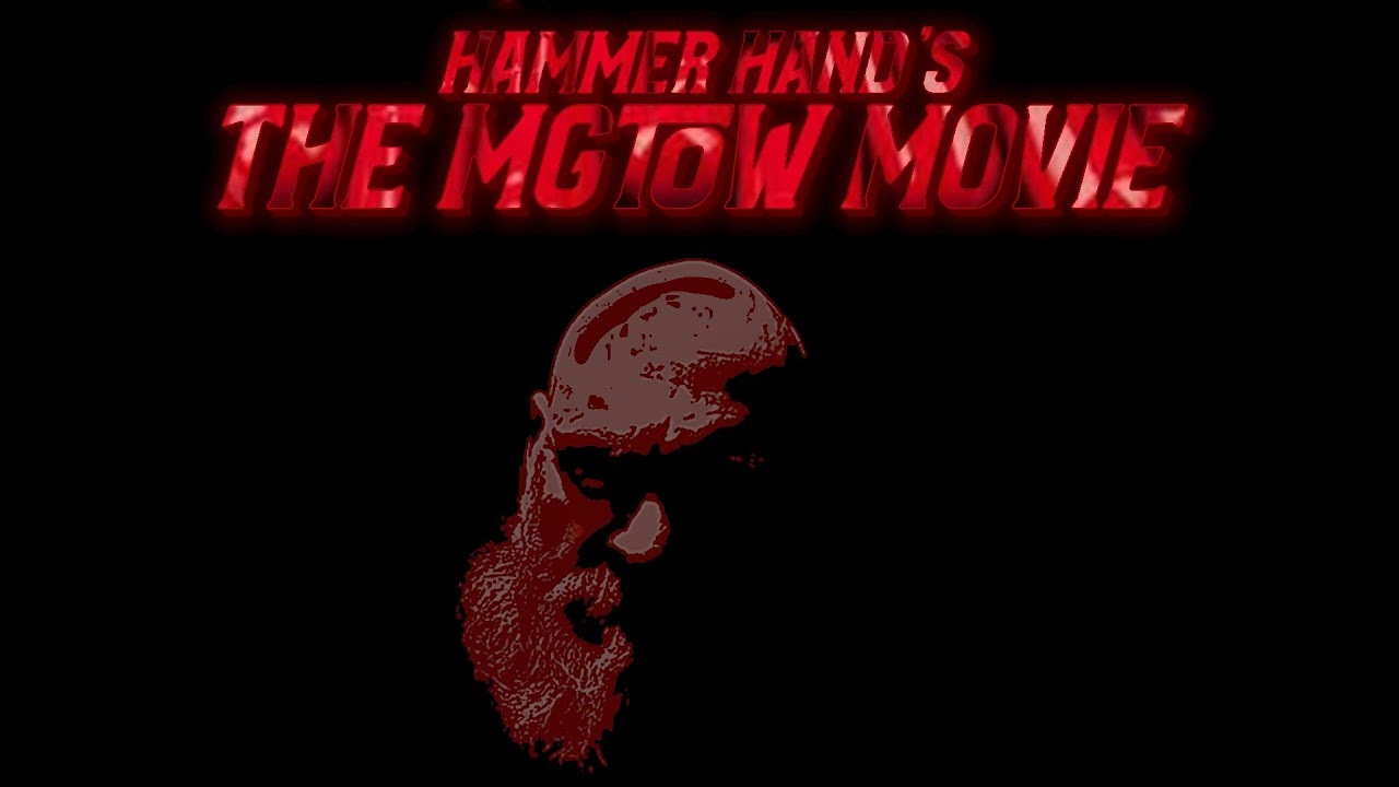 Hammerhand's The MGTOW Movie 2019